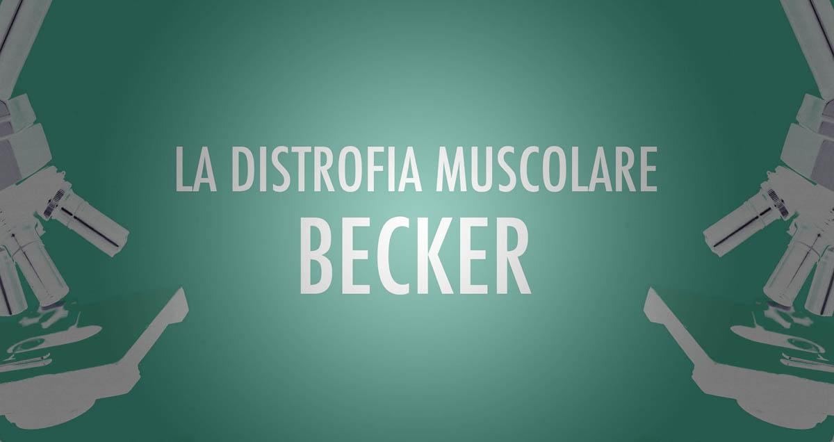 Distrofia Muscolare di Becker