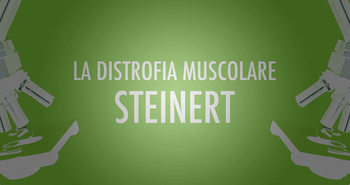 Distrofia Muscolare di Steinert