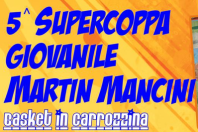 SUPERCOPPA BASKET IN CARROZZINA GIOVANILE TROFEO MARTIN MANCINI