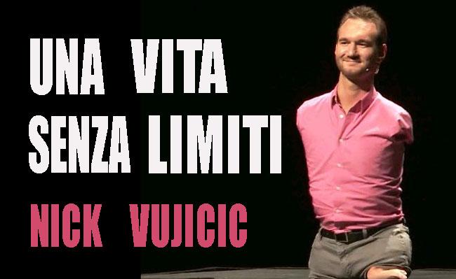 Nick Vujicic, l'uomo senza braccia che ama la vita