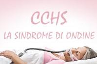 CCHS, cos'è la Sindrome di Ondine