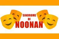 Sindrome di Noonan, di cosa si tratta