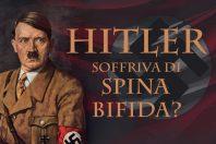 La spina bifida di Hitler