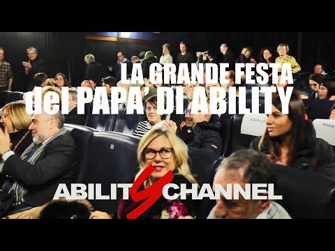 La grande festa del papà di Ability Channel – Piero Gratton