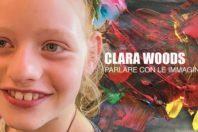 Clara Woods – Parlare con le immagini…