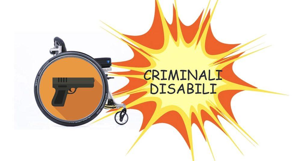 Criminali disabili